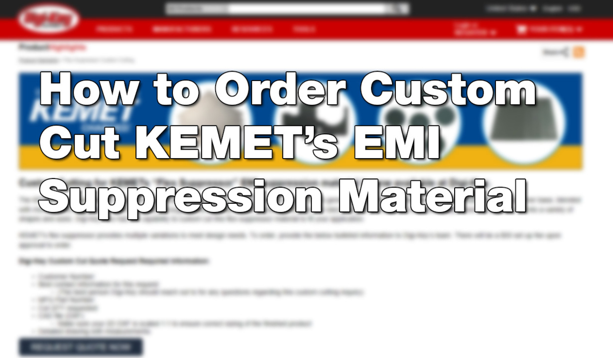 How to Order Custom Cut KEMET's EMI Suppression Material
