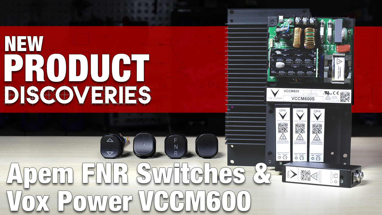 New Product Discoveries Ep 401: Apem FNR Switch and Vox Power VCCM600 | Digi-Key Electronics