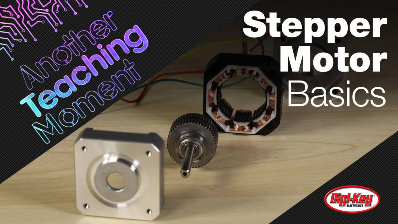 Stepper Motor Basics - Another Teaching Moment | DigiKey Electronics