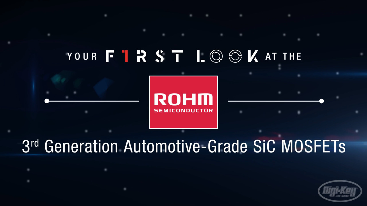 ROHM 3rd Generation Automotive Grade SiC MOSFETs First Look Video