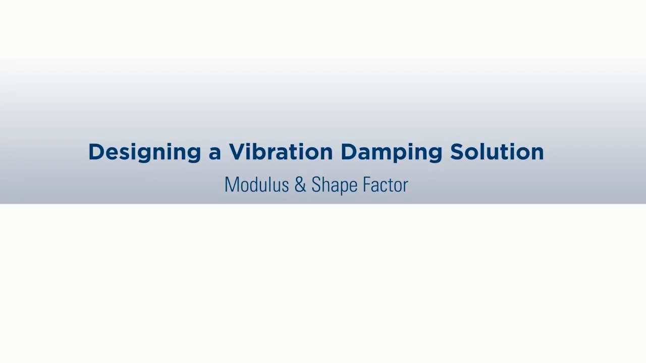 Designing a Vibration Isolation Solution (Part 1): Modulus & Shape Factor