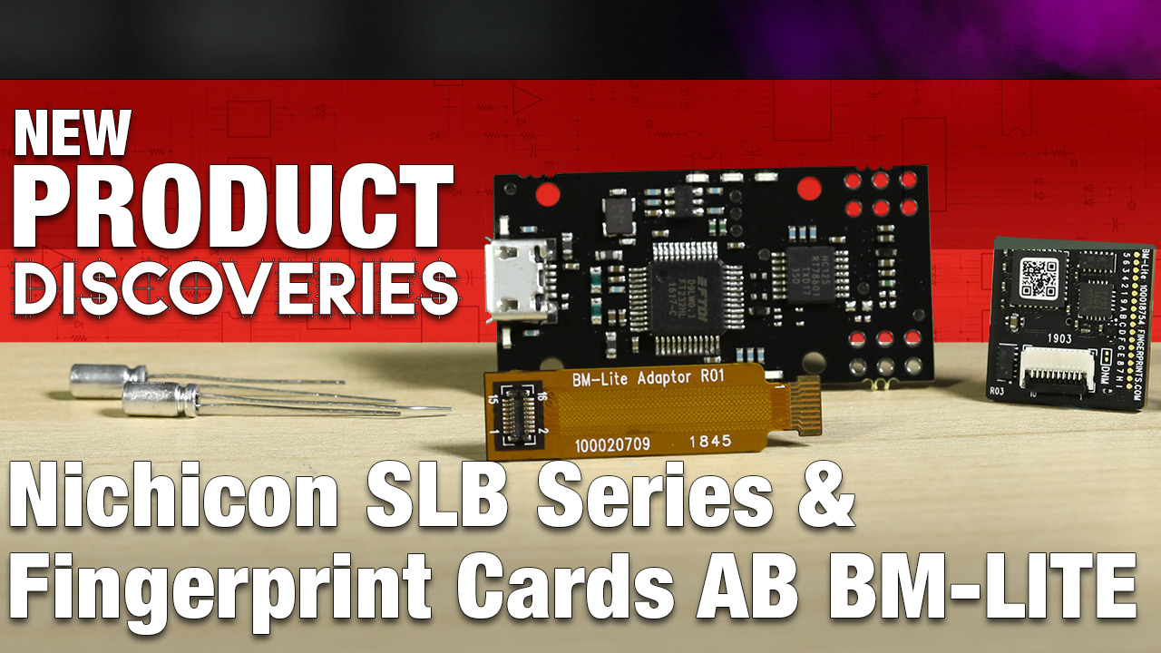 New Product Discoveries Ep 305: Nichicon SLB and AB BM-LITE Module | Digi-Key Electronics