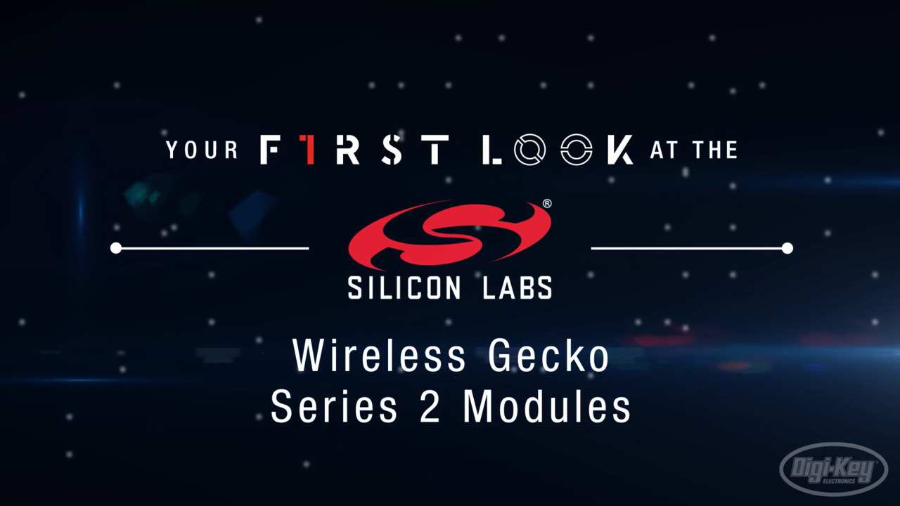 Silicon Labs Wireless Gecko Series 2 First Look Video