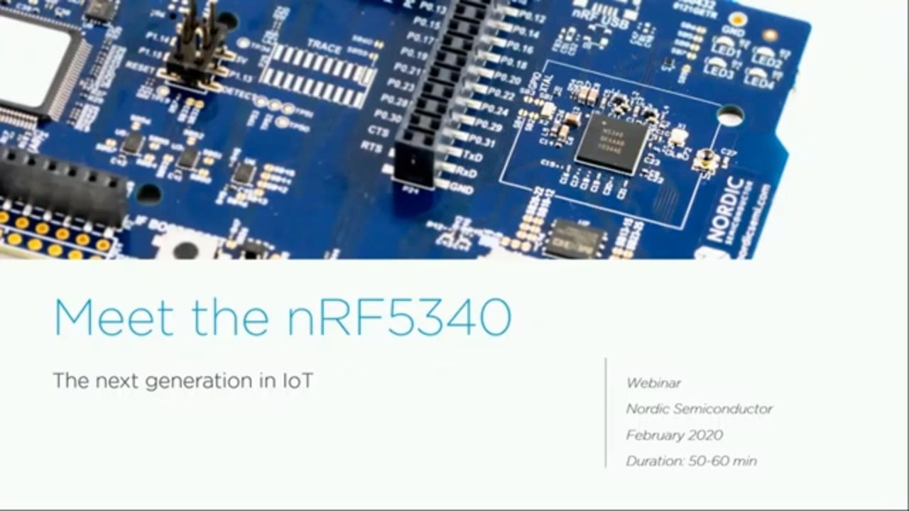 Meet the nRF5340 – the next generation in IoT