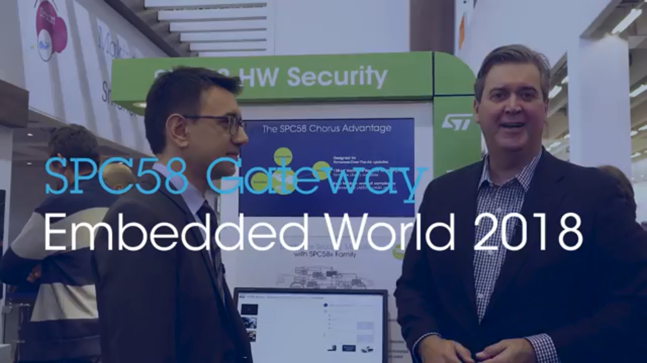 Secure Smart Gateway with SPC58 Chorus, Embedded World 2018
