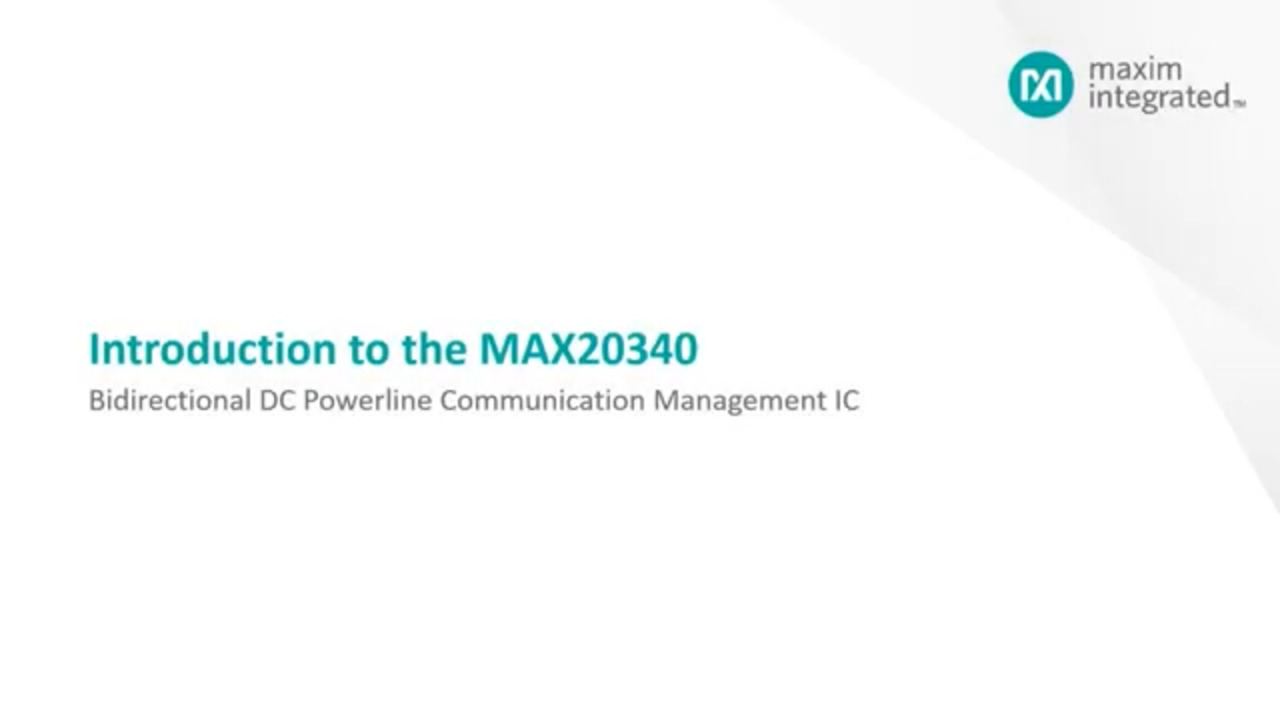 Introduction to the MAX20340 Bidirectional DC Powerline Communication Management IC
