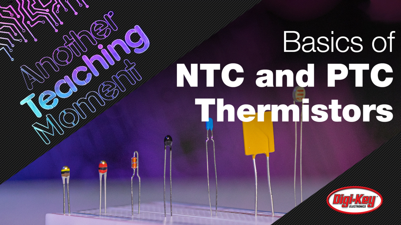 Basics of NTC and PTC Thermistors - Another Teaching Moment