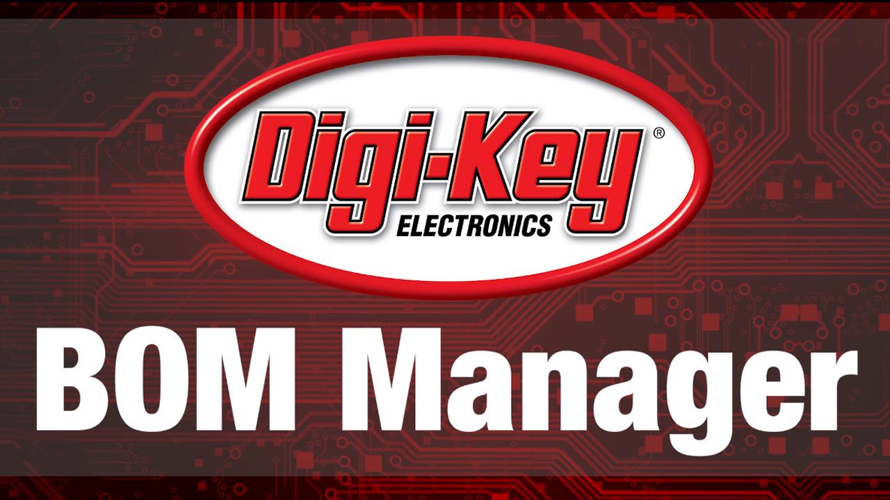 BOM Manager Tutorial | DigiKey