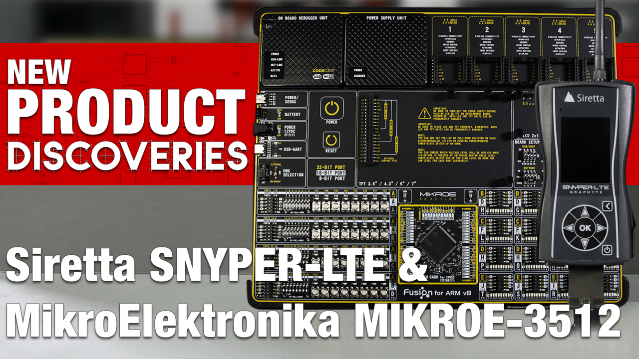 Siretta Snyper and MikroElektronika New Product Discoveries Episode 202 | DigiKey