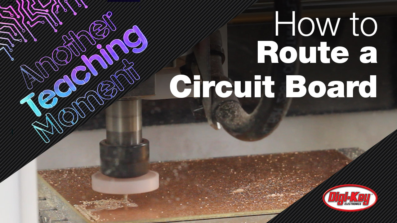 How to Route a Circuit Board using the Desktop PCB Milling Machine from Bantam Tools - Another Teaching Moment | DigiKey Electronics