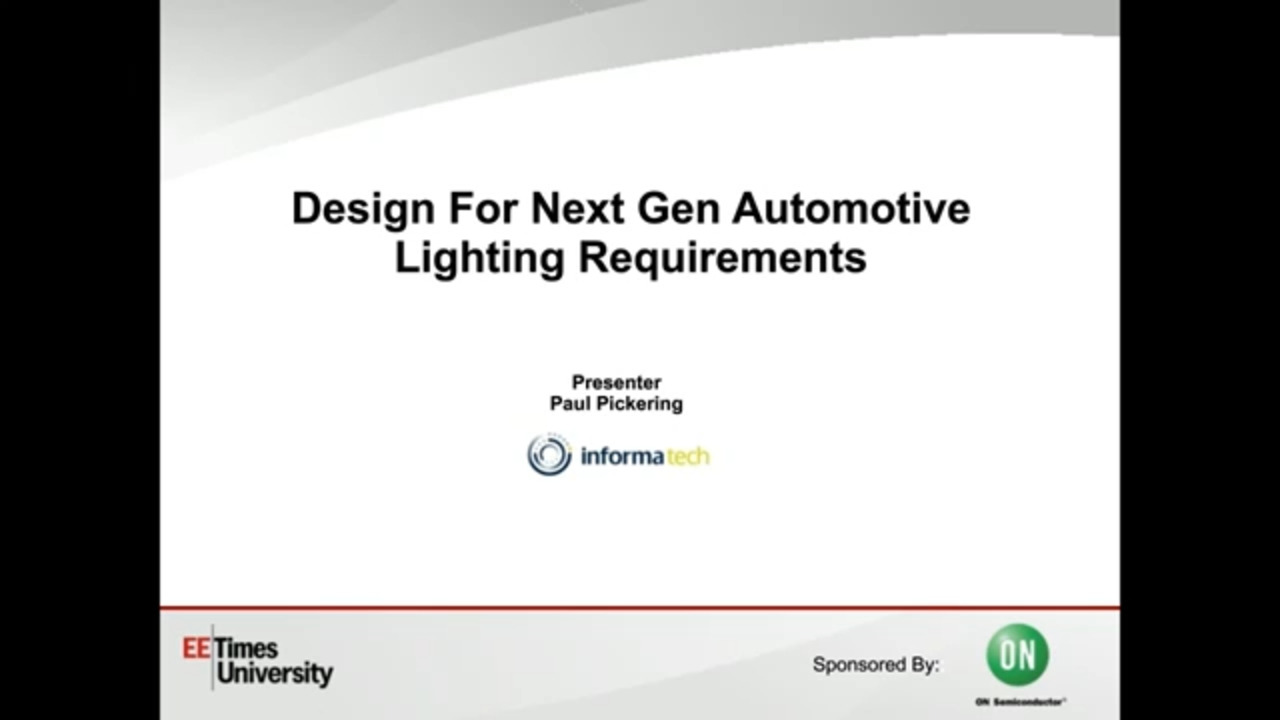 Design for Next Gen Automotive Lighting Requirements | EETimes University Part 1