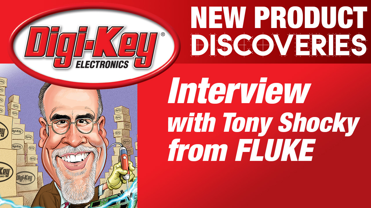 New Product Discoveries Extra with Tony Shocky from Fluke Electronics
