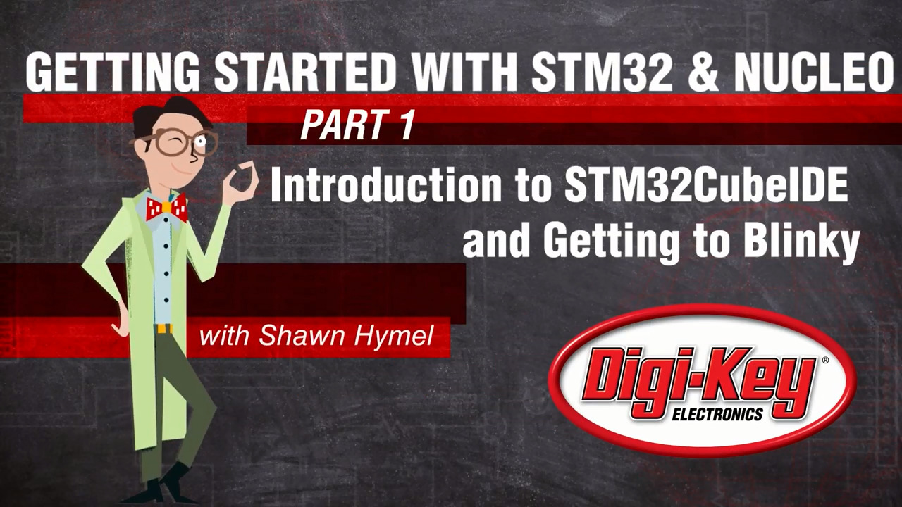 Getting Started with STM32 and Nucleo Part 1: Introduction to STM32CubeIDE and Blinky – Digi-Key