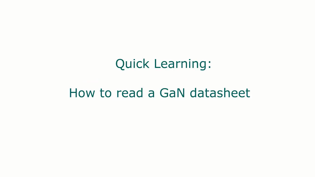 Quick Learning: How to read a GaN FET datasheet