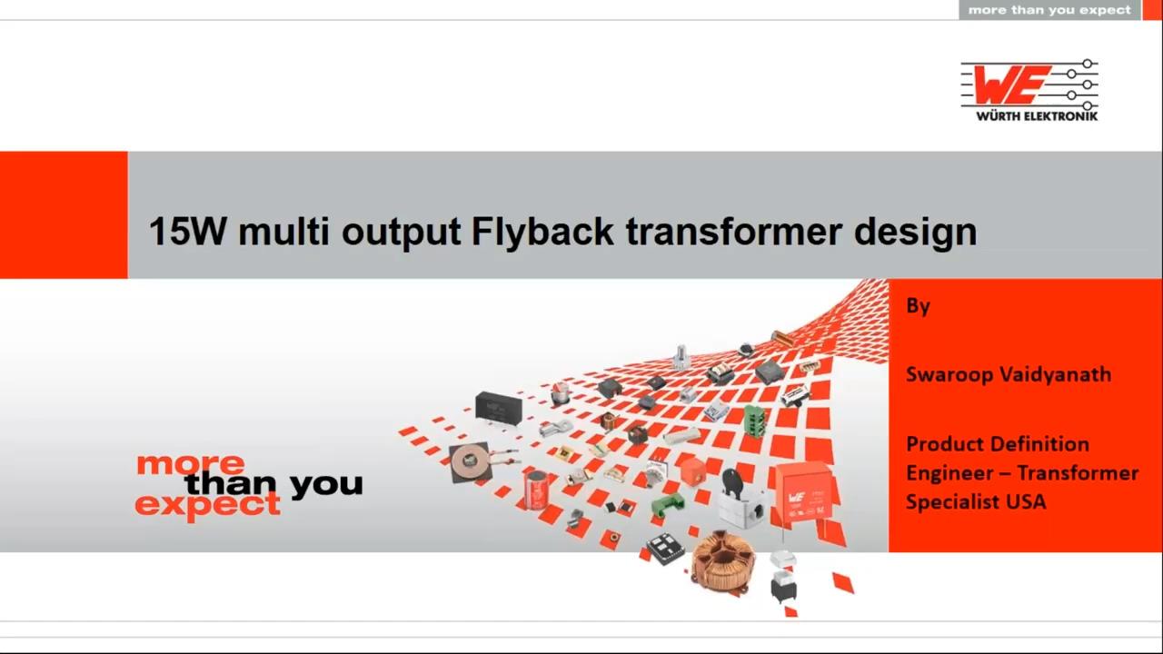 WEbinar Powered by Digi-Key: 15 W Multi. Output, Offline Flyback Transformer Design