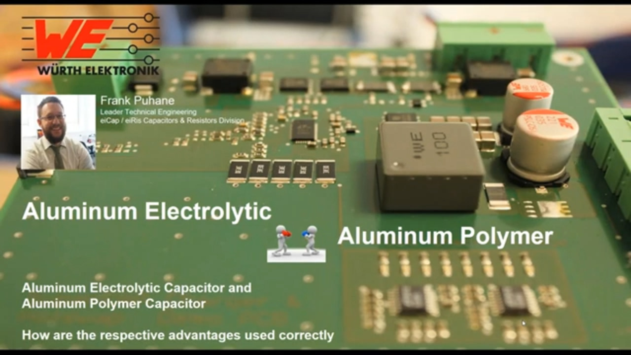 WEbinar Powered by Digi-Key: Aluminum Electrolytic vs. Aluminum Polymer Capacitor and How Its Benefits are Used Properly