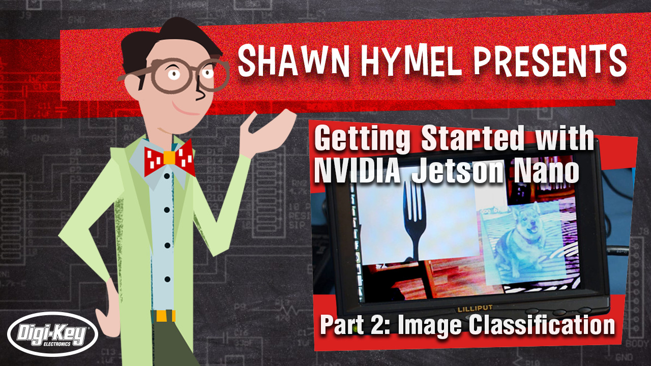 Getting Started with NVIDIA Jetson Nano Part 2: Image Classification | Digi-Key Electronics