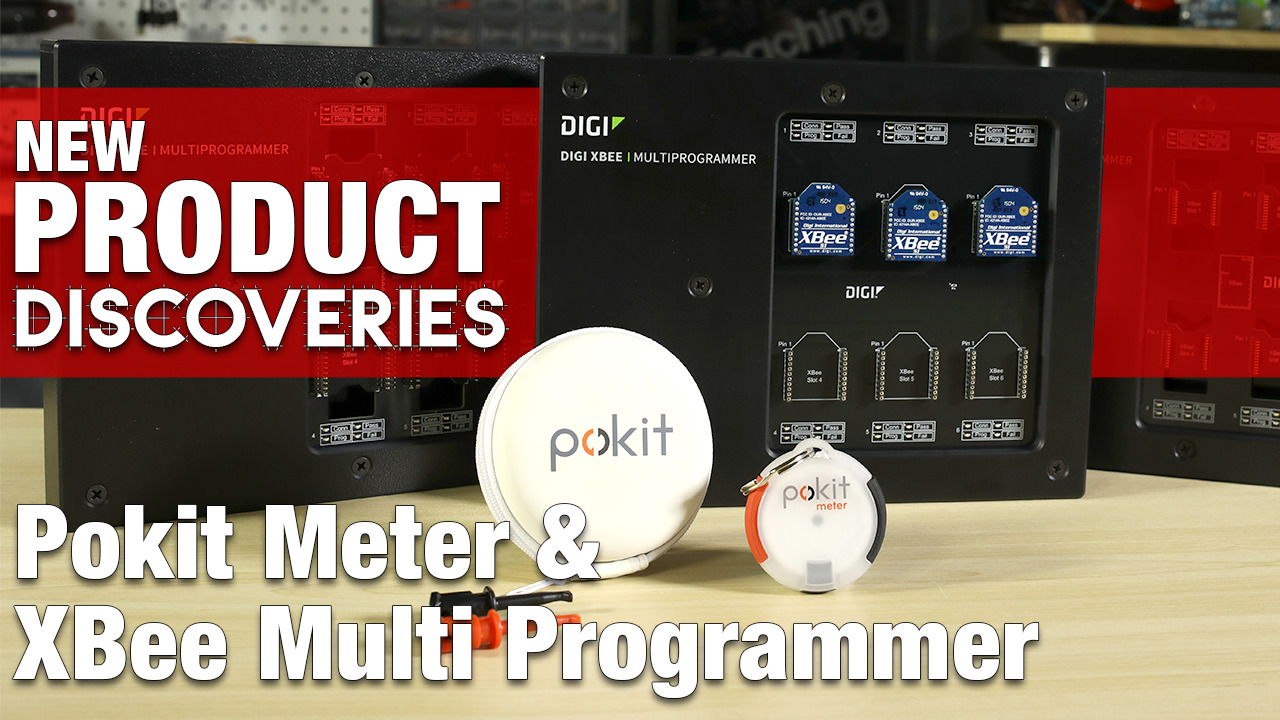 Pokit Digital Multimeter and Digi XBee Multi Programmers - New Product Discoveries Episode 301 | Digi-Key Electronics
