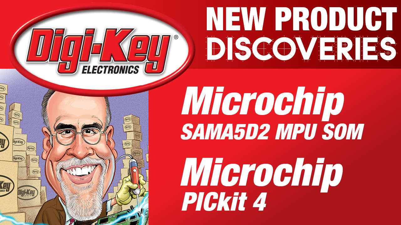 Microchip New Product Discoveries Episode 27