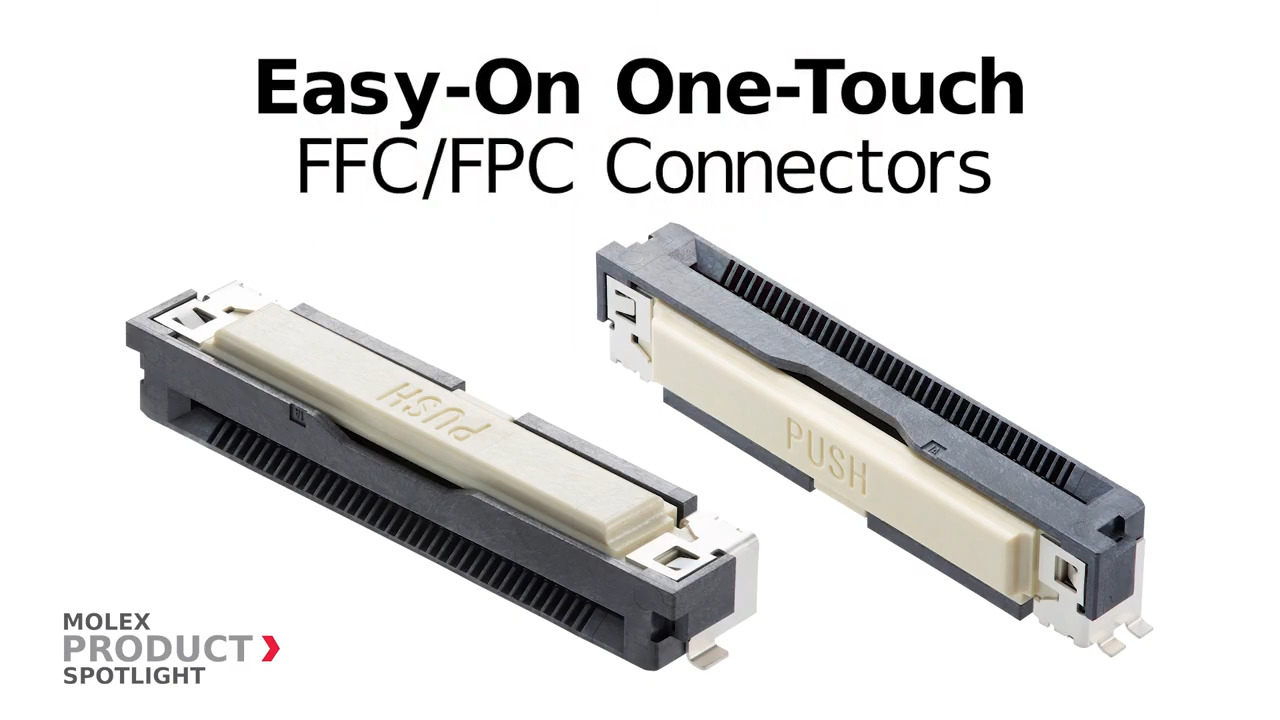Molex Product Spotlight - Easy-On One Touch FFC/FPC Connectors