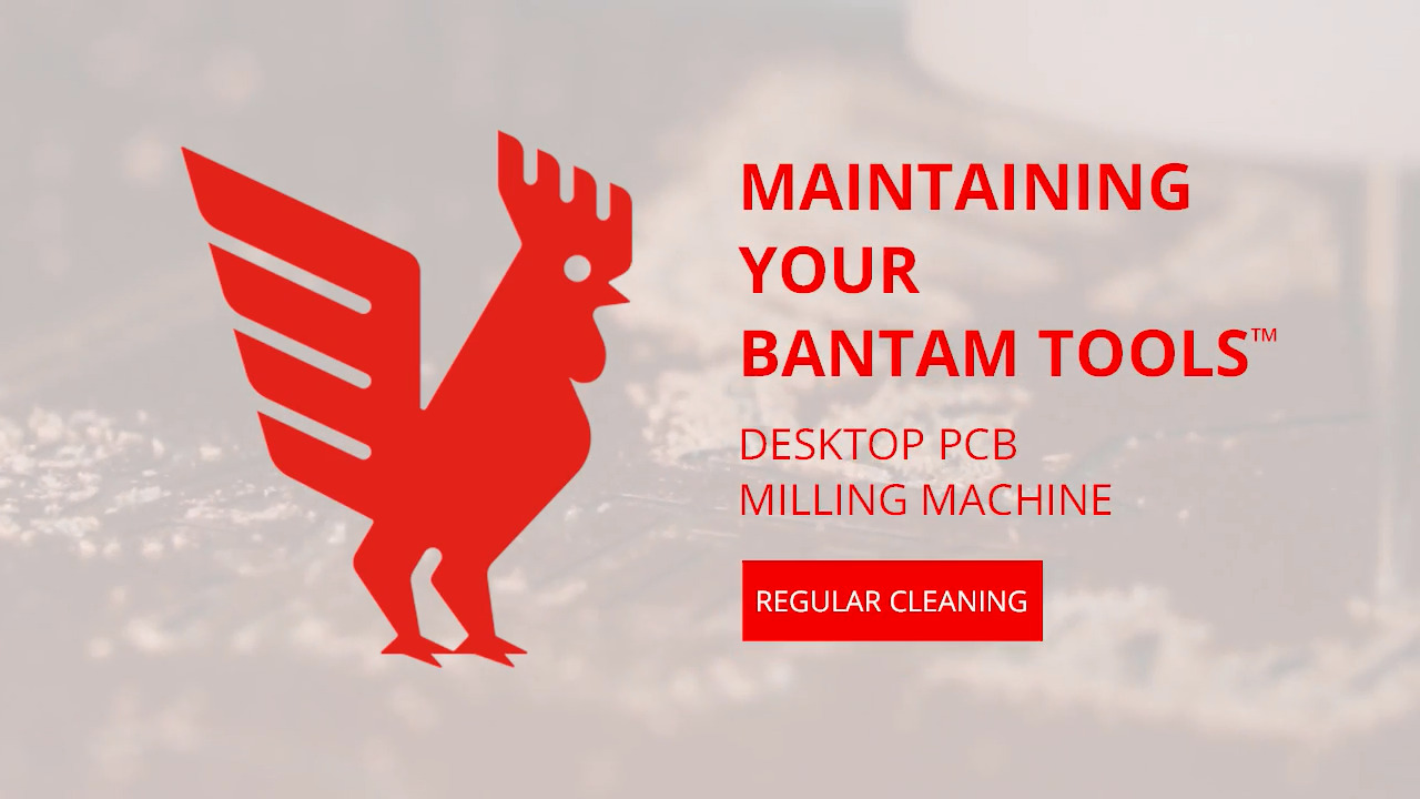 Maintaining Your Bantam Tools Desktop PCB Milling Machine Regular Cleaning