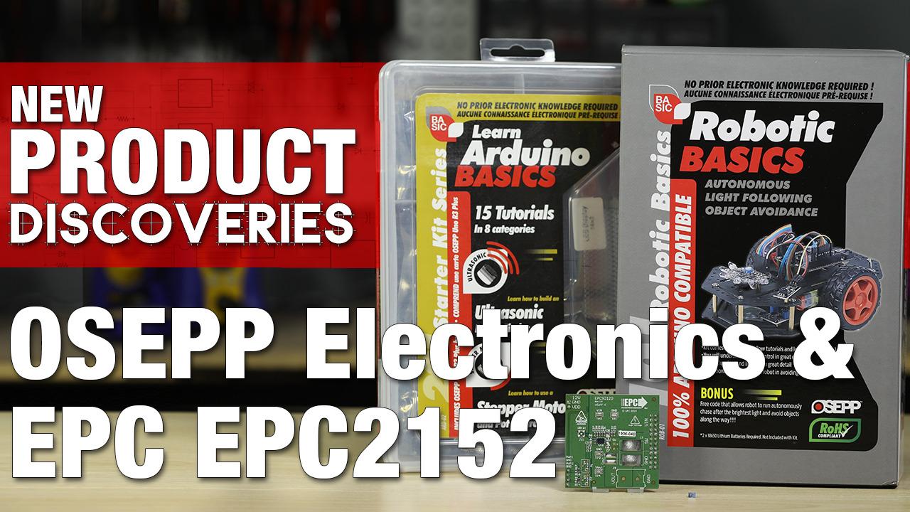 New Product Discoveries Ep 308: OSEPP Electronics and EPC |Digi-Key Electronics