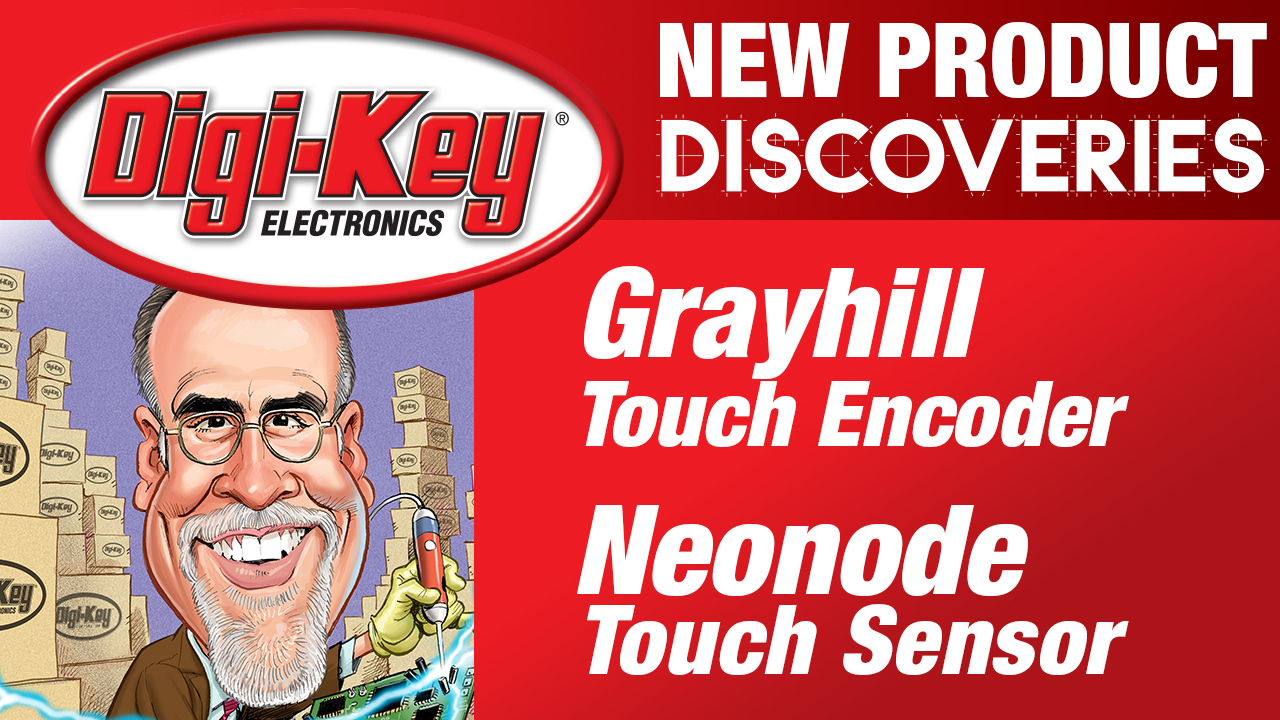 Grayhill and Neonode New Product Discoveries Episode 21