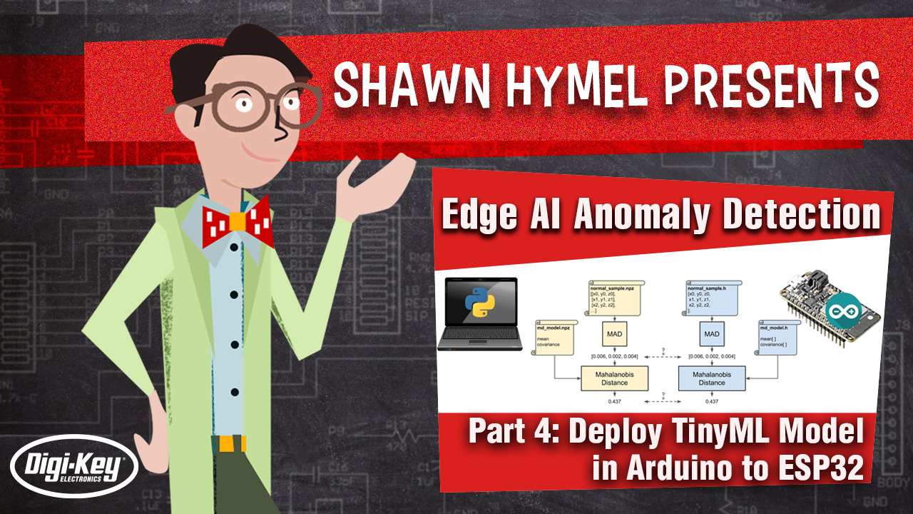 Edge AI Anomaly Detection Part  4: Deploy TinyML Model in Arduino to ESP32 | Digi-Key Electronics