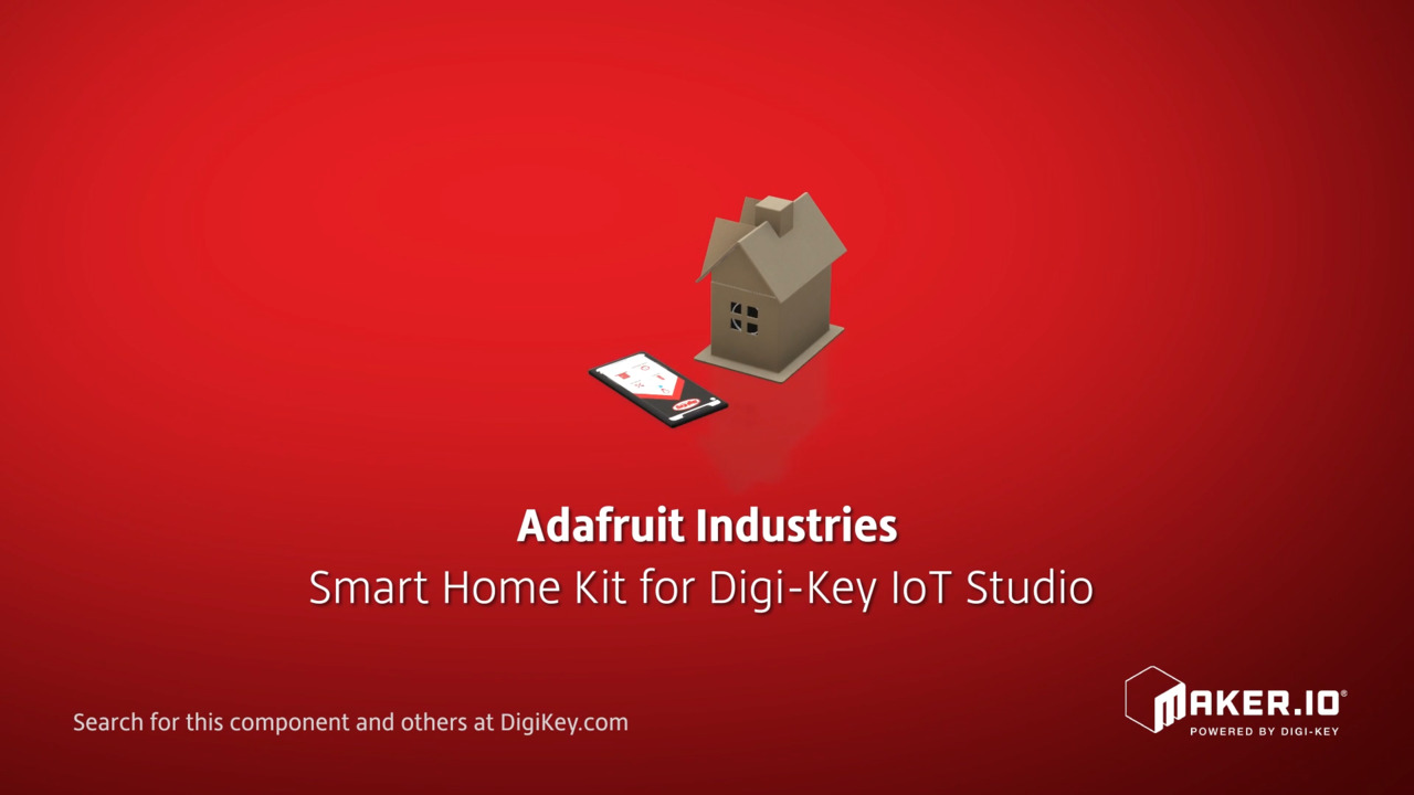 Adafruit Industries Smart Home Kit for Digi-Key IoT Studio | Maker Minute