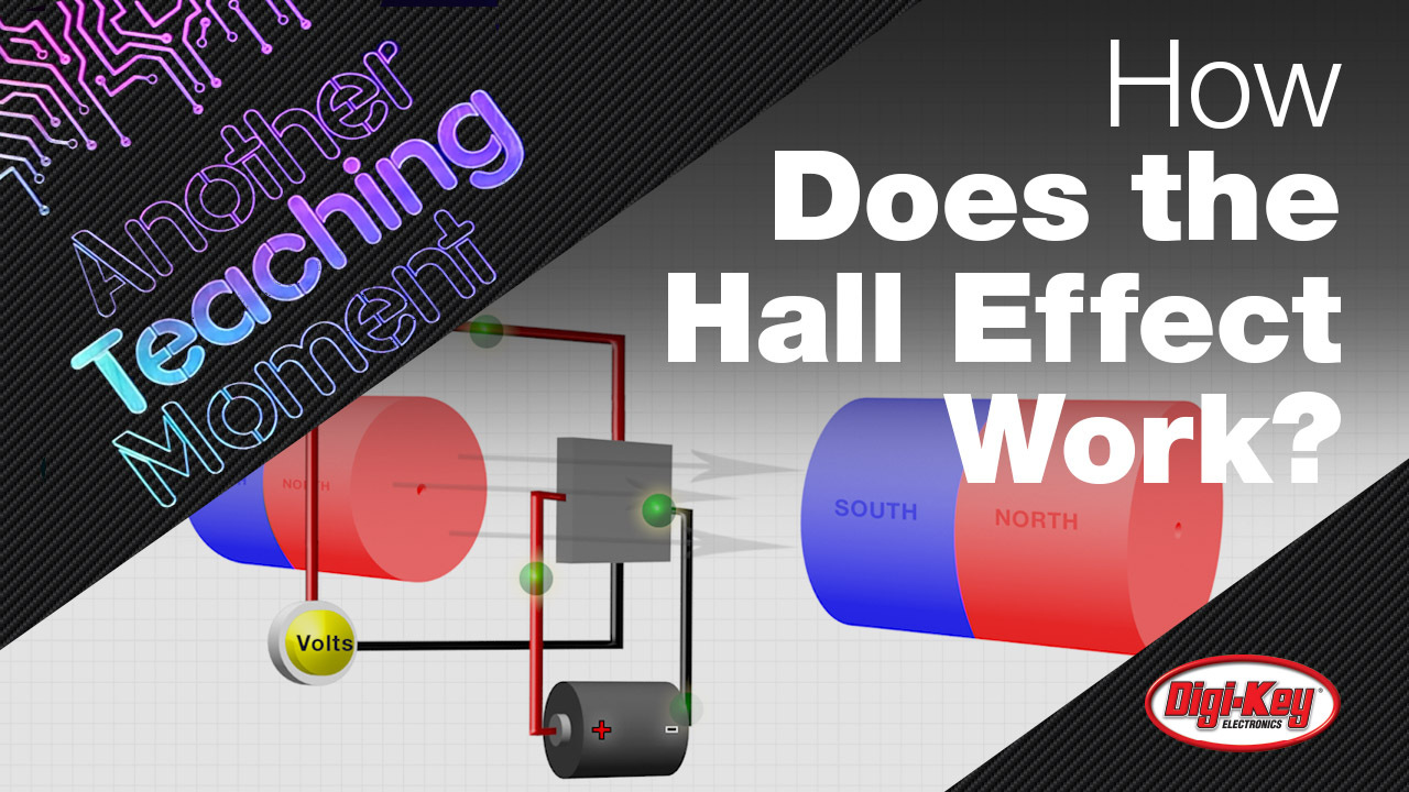 How Does the Hall Effect Work?  - Another Teaching Moment | DigiKey Electronics