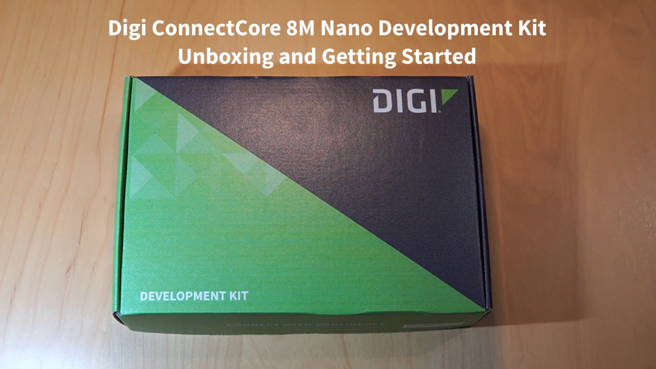 Digi ConnectCore 8M Nano Dev Kit Unboxing and Getting Started Demo