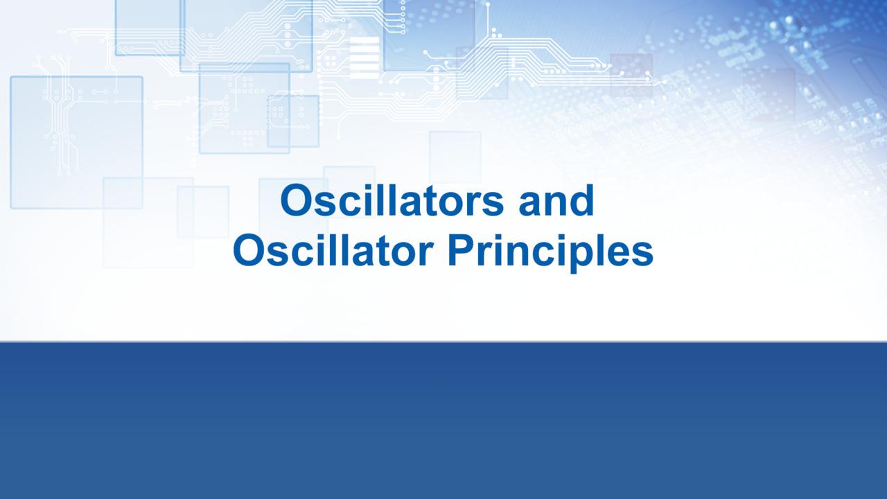 Oscillator and Oscillator Principles