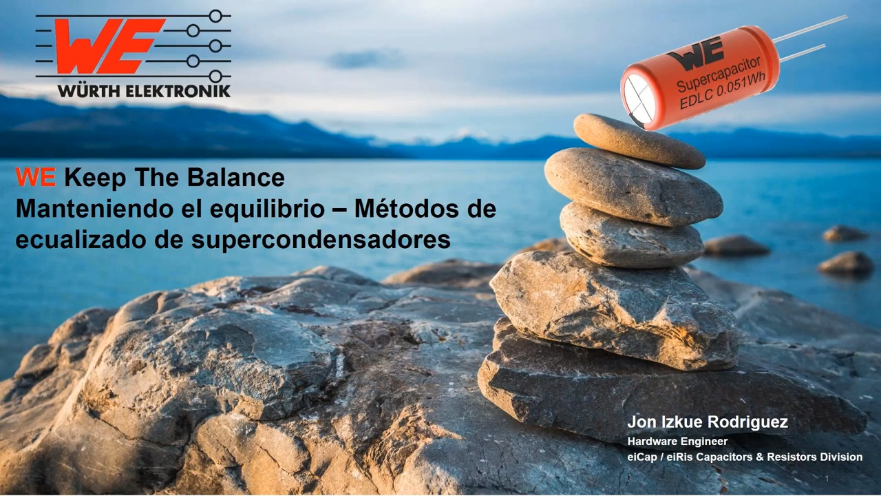 WEbinar Powered by Digi-Key: Keeping the Balance - An Overview on How to Balance Supercapacitors (Spanish)