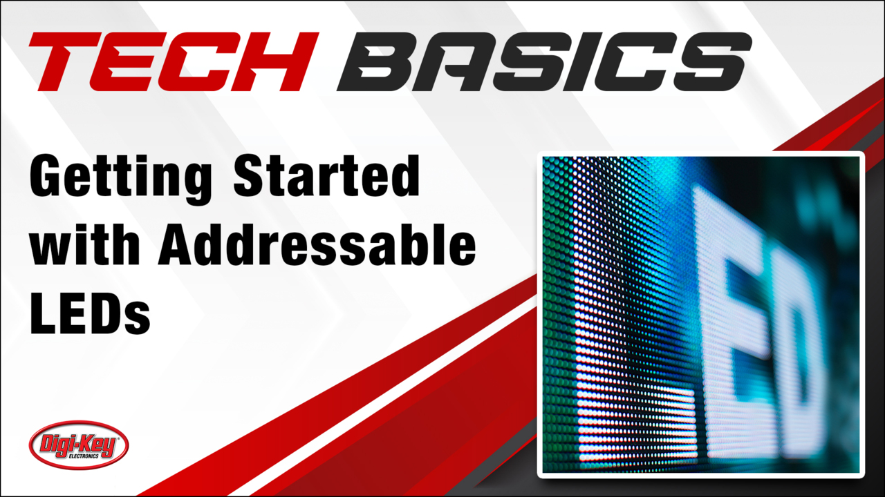 Getting Started With Addressable LEDs – Tech Basics | DigiKey Electronics