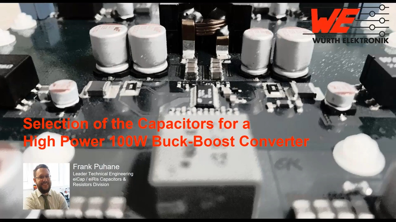 WEbinar Powered by Digi-Key: Capacitor Selection for a High-Voltage Buck-Booster Converter