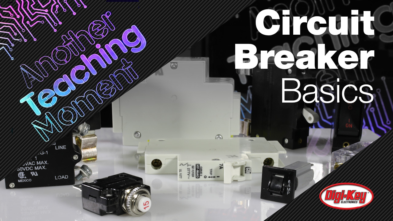 Circuit Breaker Basics - Another Teaching Moment | DigiKey Electronics