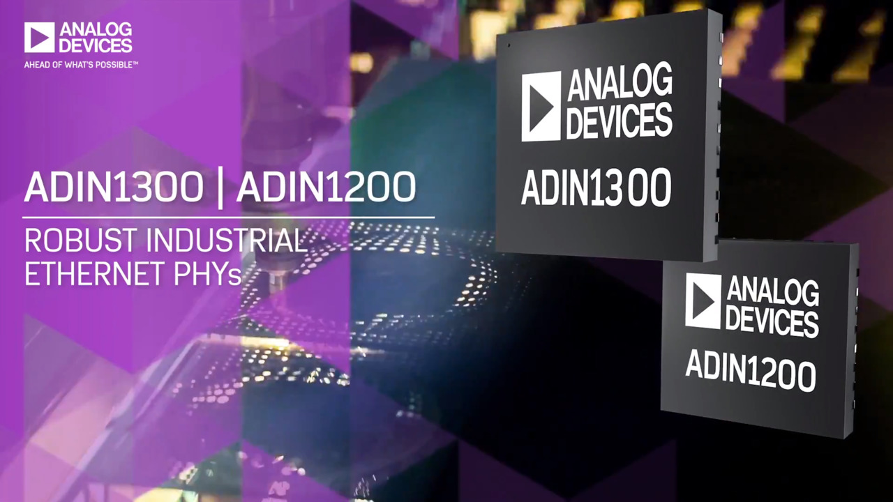 ADIN1300/1200 Robust Industrial Ethernet PHYs