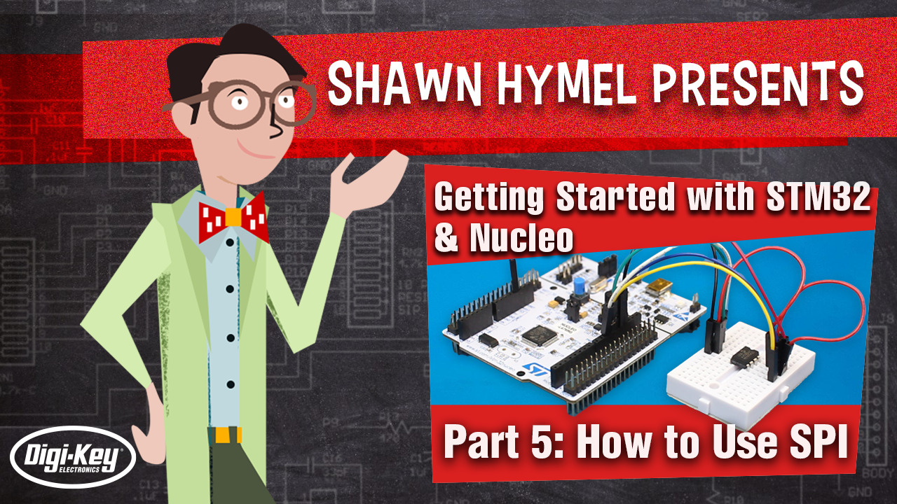 Getting Started with STM32 and Nucleo Part 5: How to Use SPI | Digi-Key Electronics