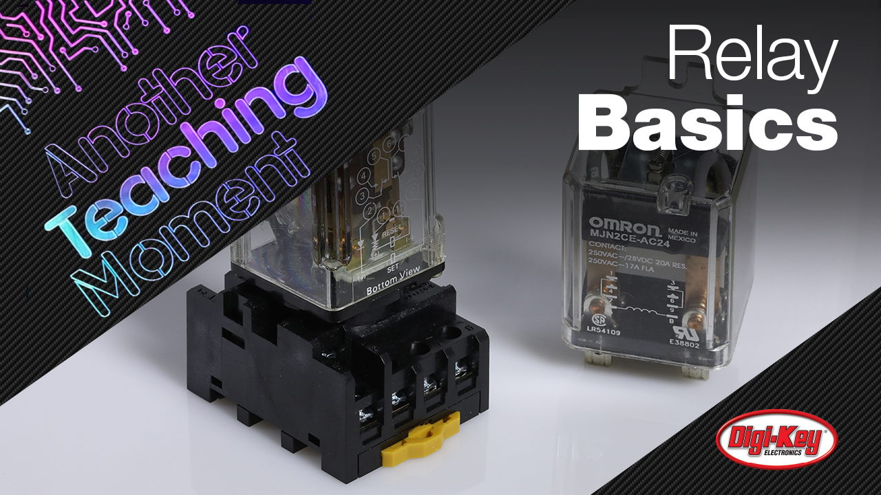 Relay Basics - Another Teaching Moment | DigiKey Electronics