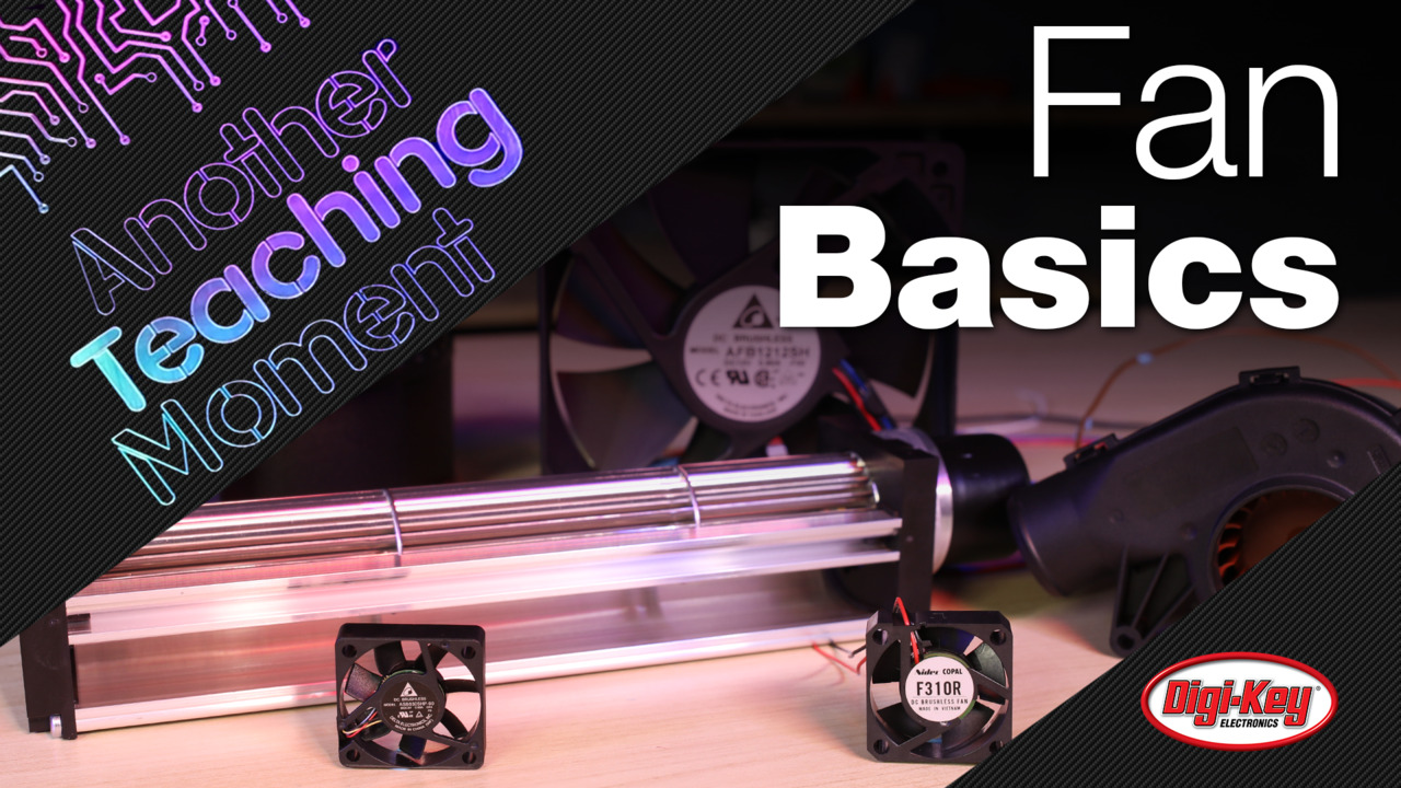 Fan Basics - Another Teaching Moment | Digi-Key Electronics