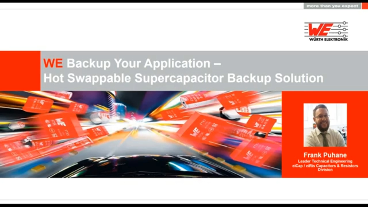 WEbinar Powered by Digi-Key: WE Back Up Your Applications- Hot Swappable Supercapacitor Backup Solution