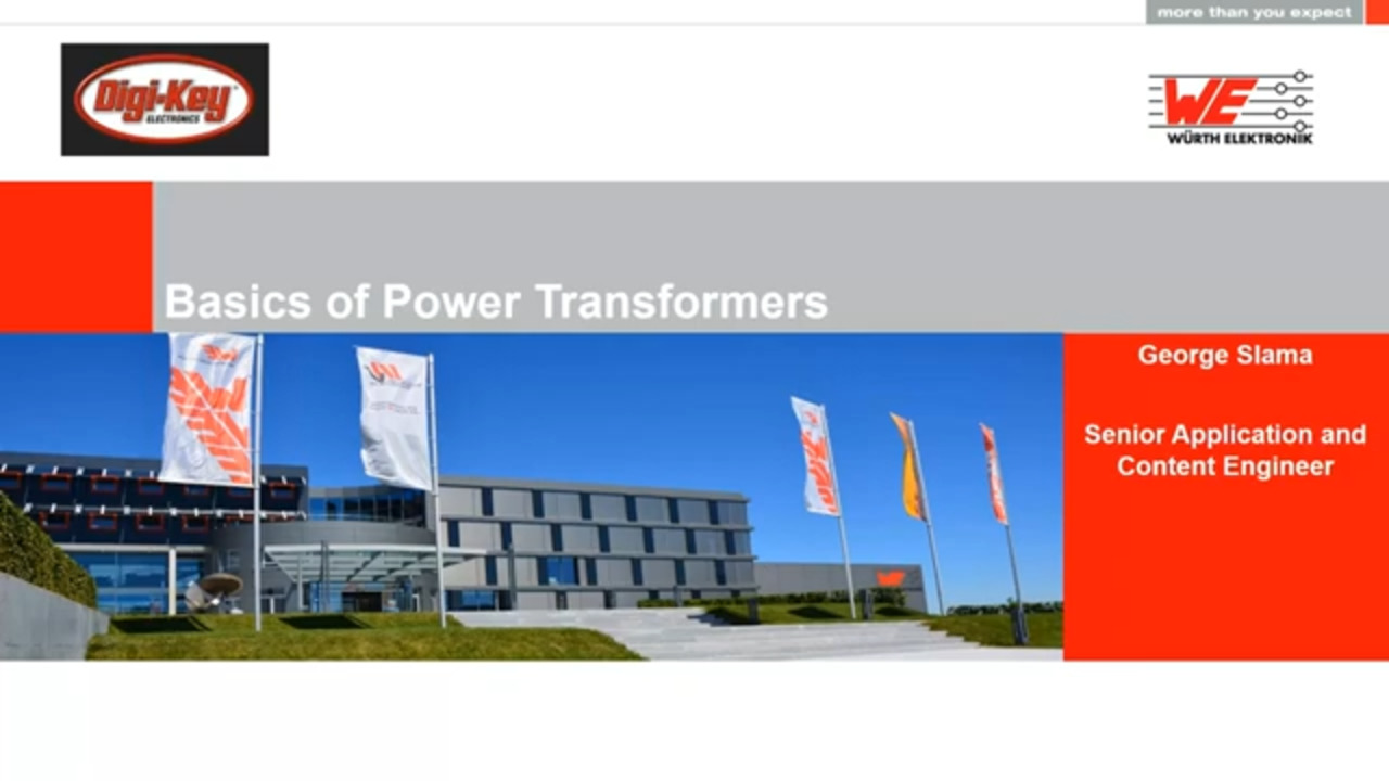 WEbinar Powered by Digi-Key: Basics of Power Transformers