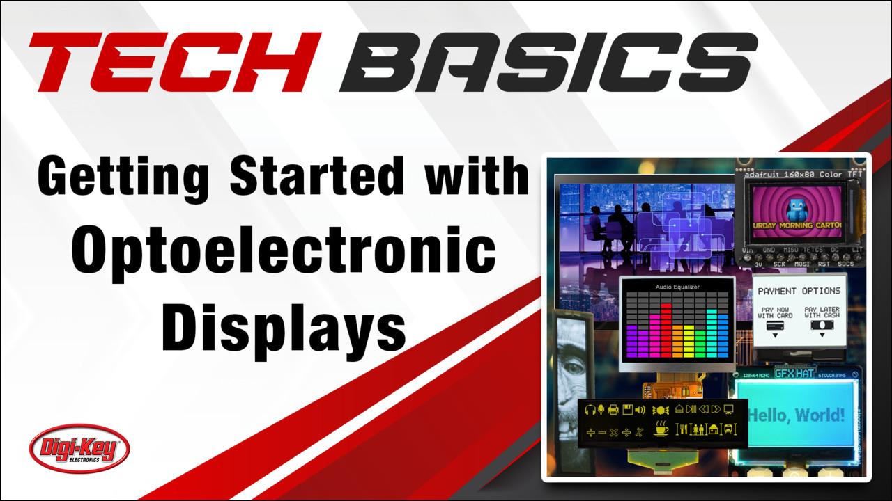 Getting Started with Optoelectronic Displays – Tech Basics | Digi-Key Electronics