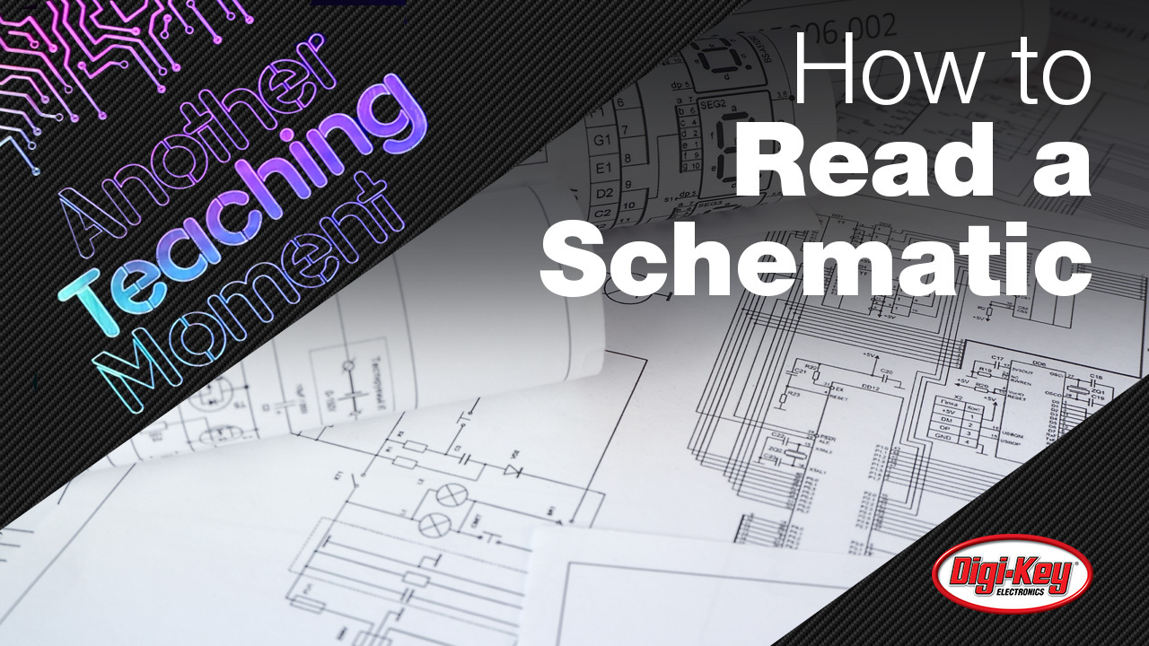How to Read a Schematic - Another Teaching Moment | DigiKey Electronics