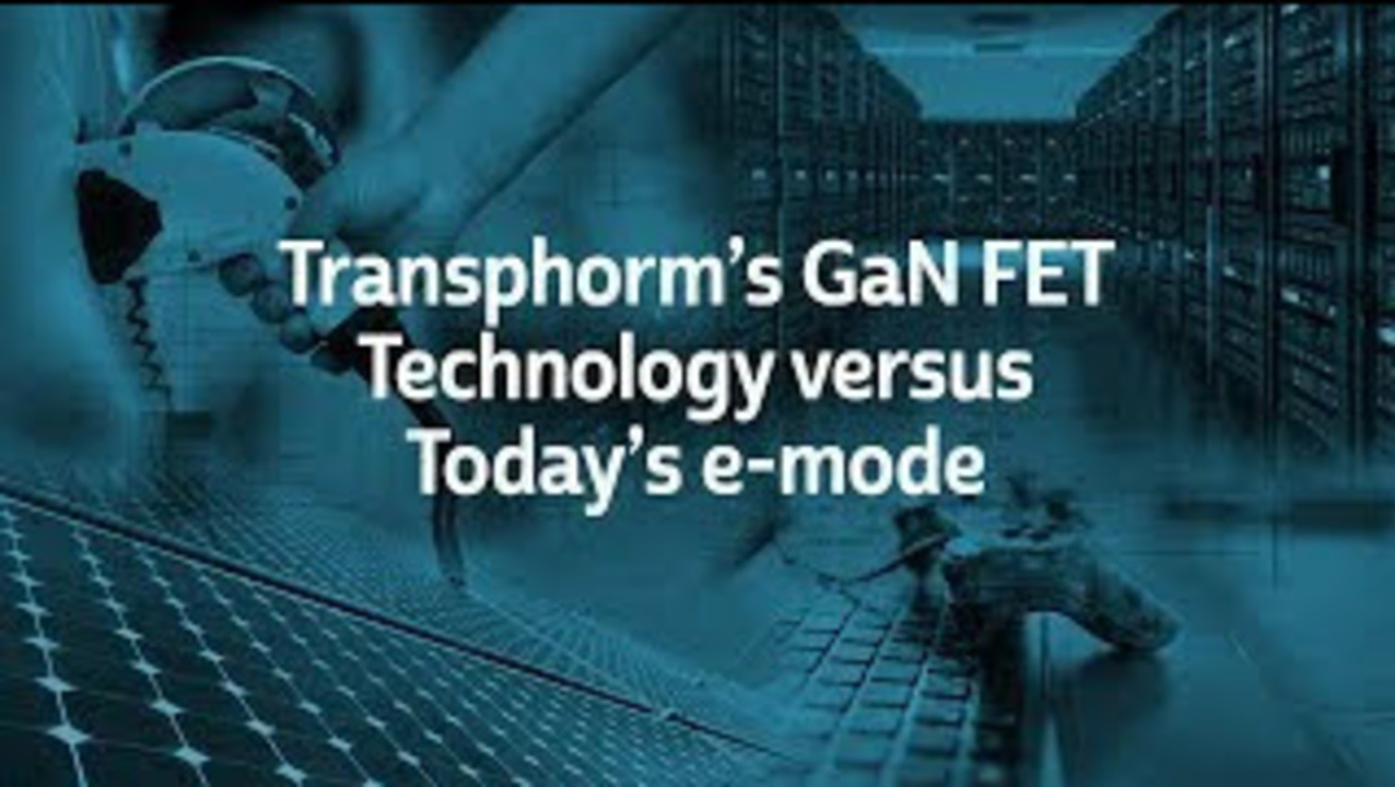 Transphorms GaN FET versus e-Mode Introduction Presentation