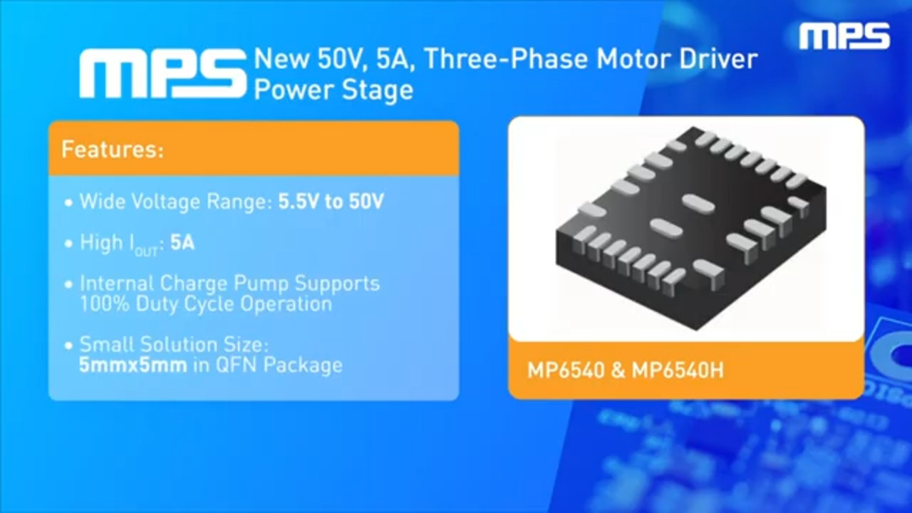Three-Phase Integrated Power Stage Motor Driver | MP6540 & MP6540H | MPS