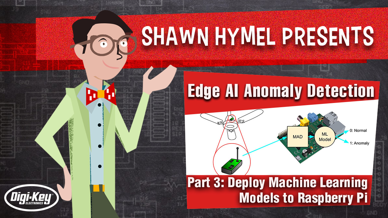 Edge AI Anomaly Detection Part 3: Deploy Machine Learning Models to Raspberry Pi | Digi-Key Electronics