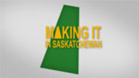 Making It In Saskatchewan - Episode 01 - Arthur Ward & Brandi Hofer