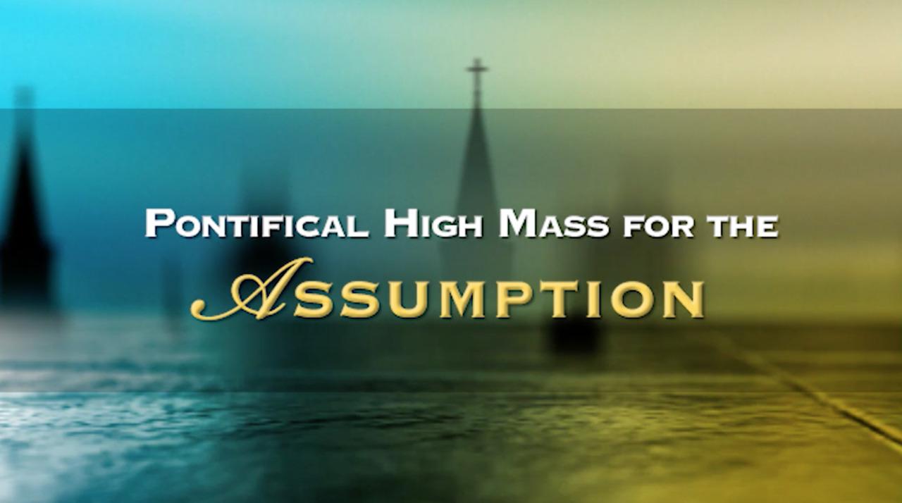 Pontifical High Mass for the Assumption