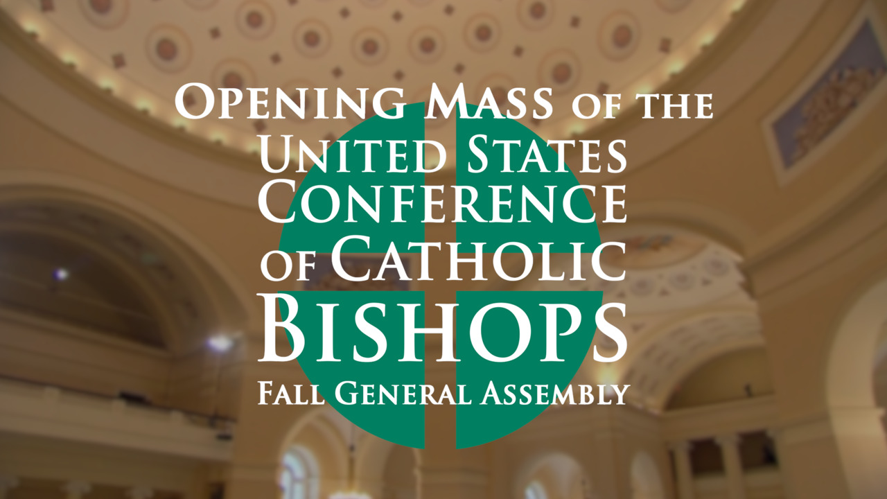Opening Mass of the USCCB Fall General Assembly 2021